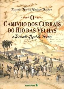O Caminho dos Currais do Rio das Velhas